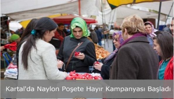 Kartal´da Naylon Poşete Hayır Kampanyası Başladı
