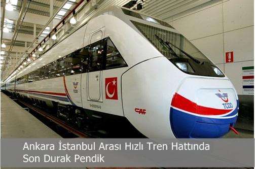 Ankara İstanbul Arası Hızlı Tren Hattında Son Durak Pendik