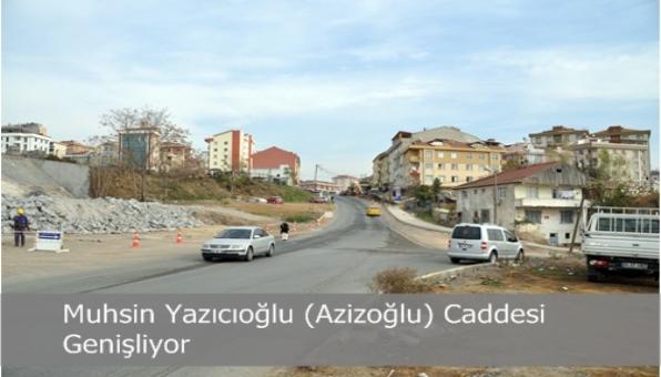 Muhsin Yazıcıoğlu (Azizoğlu) Caddesi Genişliyor