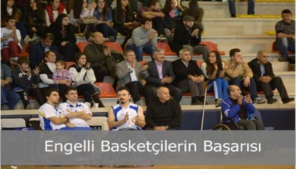 Engelli Basketçilerin başarısı
