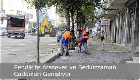 Pendik´te Atasever ve Bediüzzaman Caddeleri Genişliyor