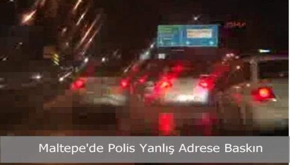 Maltepe´de Polis Yanlış Adrese Baskın