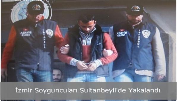 İzmir Soyguncuları Sultanbeyli´de Yakalandı
