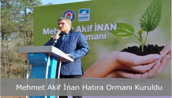 Mehmet Akif İnan Hatıra Ormanı Kuruldu