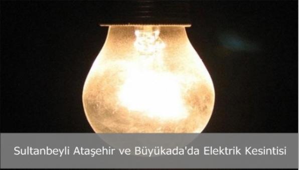 Sultanbeyli Ataşehir ve Büyükada´da Elektrik Kesintisi