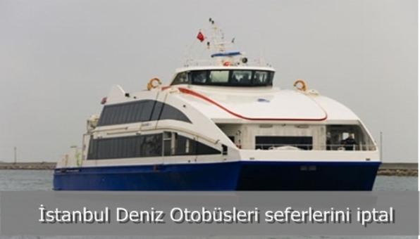 İstanbul Deniz Otobüsleri seferlerini iptal