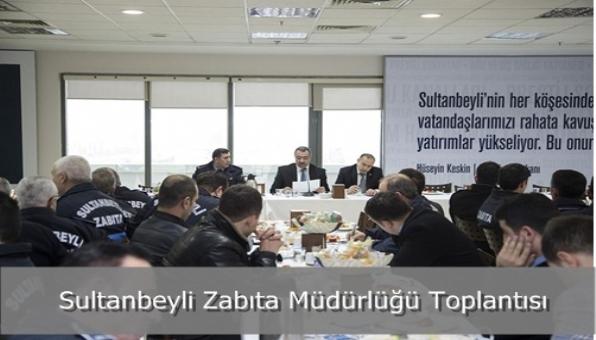Sultanbeyli Zabıta Müdürlüğü Toplantısı