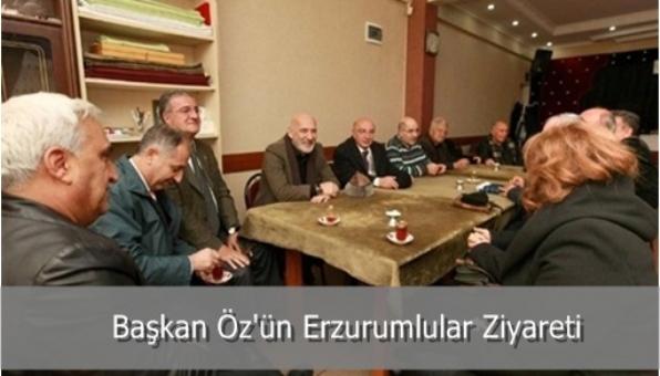 Başkan Öz´ün Erzurumlular Ziyareti