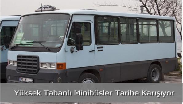 Yüksek Tabanlı Minibüsler Tarihe Karışıyor