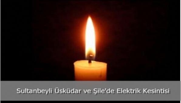 Sultanbeyli Üsküdar ve Şile´de Elektrik Kesintisi