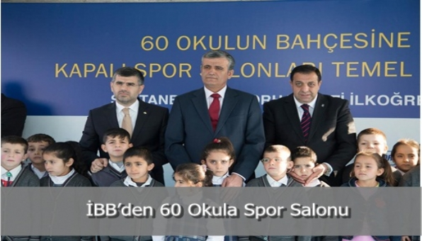 İBB'den 60 Okula Spor Salonu