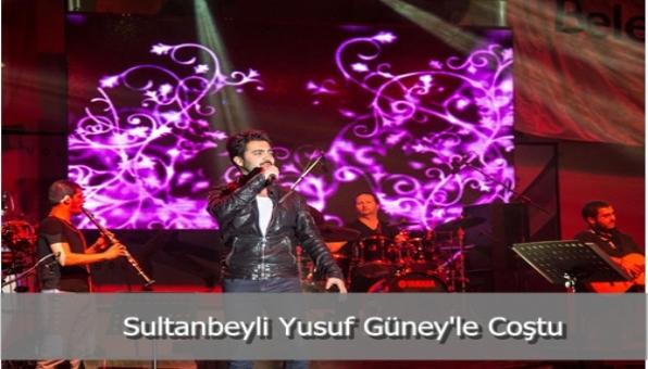 Sultanbeyli Yusuf Güney´le Coştu