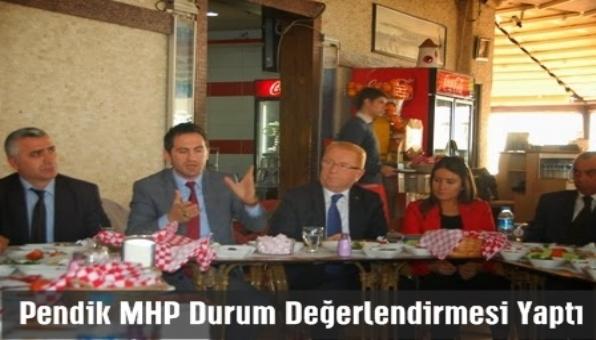 Pendik, MHP Durum Değerlendirmesi Yaptı