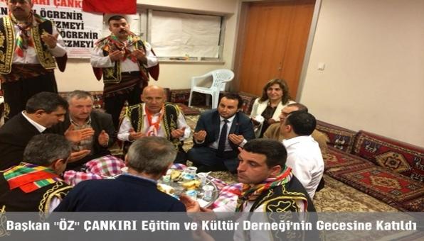 """Başkan """"ÖZ"""" ÇANKIRI Eğitim ve Kültür Derneği´nin Gecesine Katıldı"""