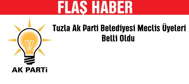 Ak Parti Tuzla Belediyesi Meclis Üyeleri Belli Oldu