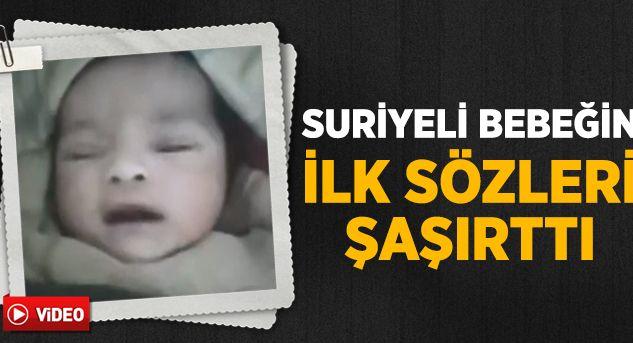 """Suriyede Dünyaya Gelen Bebeğin İlk Sözü """"Allah"""" oldu"""