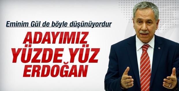 Arınç: Adayımız yüzde 100 Erdoğan
