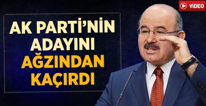 Çelik, AK Parti'nin Adayını Ağzından Kaçırdı