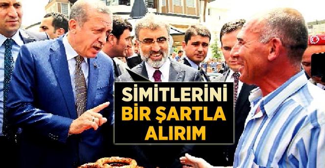 Erdoğan simitilerini Alırım ama Bir Şartla