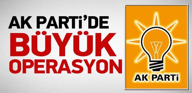 AK Parti teşkilatında büyük operasyon!
