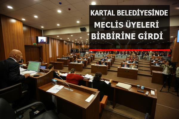 Kartal Belediye Meclisi Karıştı