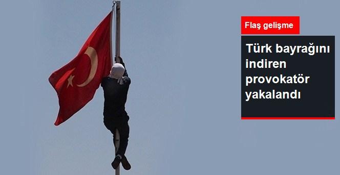 Türk Bayrağını İndiren Provokatör Yakalandı
