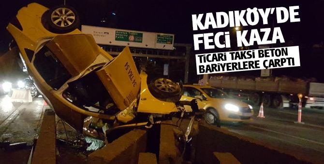 Kadıköy'de feci Trafik kazası! Taksi beton bariyerlere çarptı!