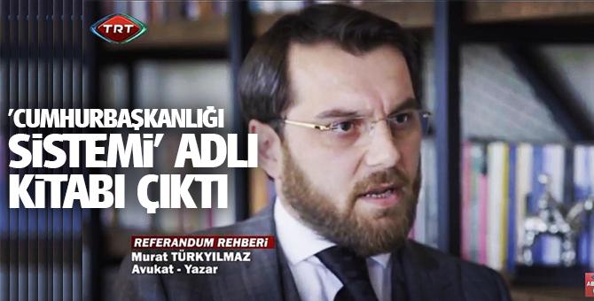 Avukat Murat Türkyılmaz'ın 'Cumhurbaşkanlığı Sistemi' adlı kitabı çıktı