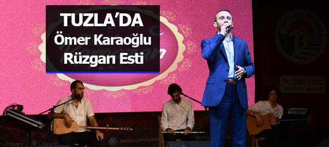 Tuzla'da Ömer Karaoğlu Rüzgarı Esti