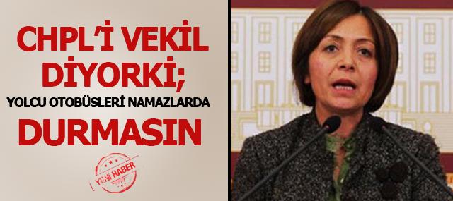 CHP Milletvekilinden Skandal Talep