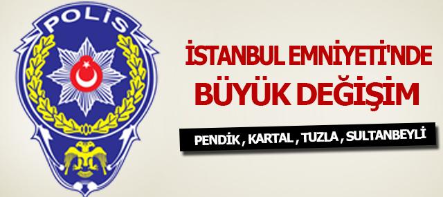 İstanbul Emniyeti'nde Büyük Değişim