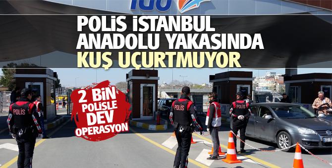 İstanbul Anadolu yakasında 2 bin polis ile dev güvenlik uygulaması
