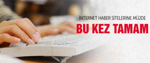 İnternet medyasına müjde!
