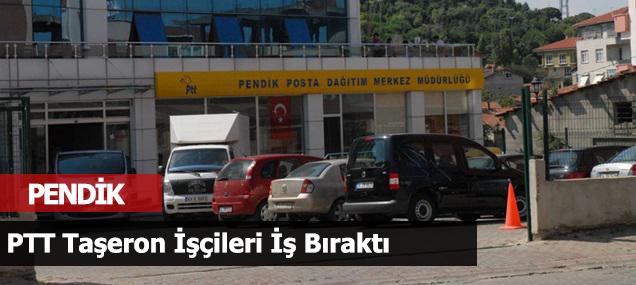 Pendik'te PTT Taşeron İşçileri İş Bıraktı
