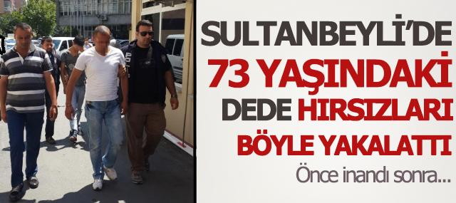 Sultanbeyli'de 73 Yaşındaki Mağdur Dolandırıcıları Yakalattı