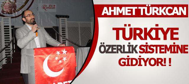 Ahmet Türkcan, Türkiye Eyalet Sistemine Gidiyor!