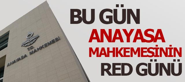 Anayasa Mahkemesinin Red Günü