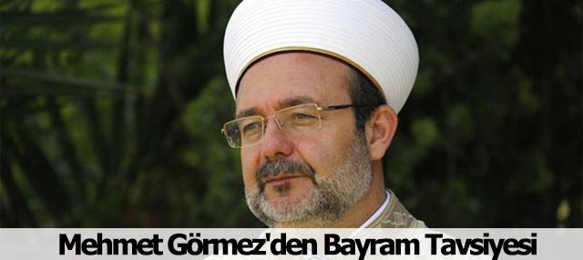 Mehmet Görmez'den bayram tavsiyesi