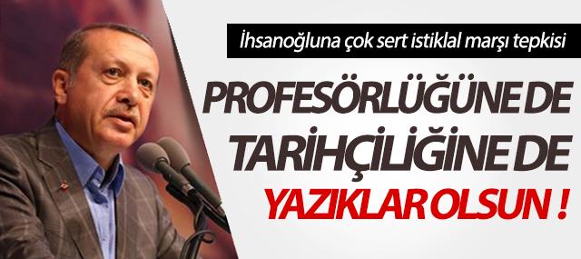 Başbakan'dan İhsanoğlu'na İstiklal Marşı tepkisi