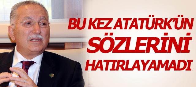 Ekmelledin İhsanoğlu, Bu Kez Atatürk'ün sözünü hatırlayamadı