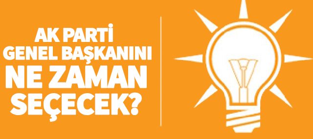 AK parti Genel Başkanını ne zaman belirleyecek?