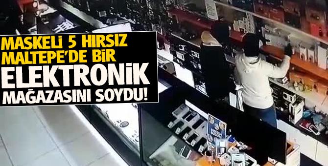 Maskeli 5 hırsız Maltepe'de bir Elektronik mağazasını soydu!
