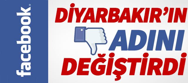Facebook Diyarbakır'ın Adını Değiştirdi