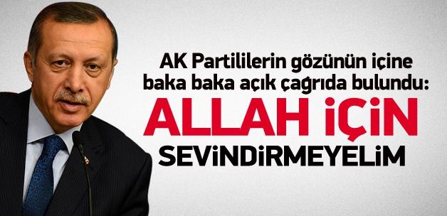 """Recep Tayyip Erdoğan, """"ALLAH İÇİN SEVİNDİRMEYELİM"""""""