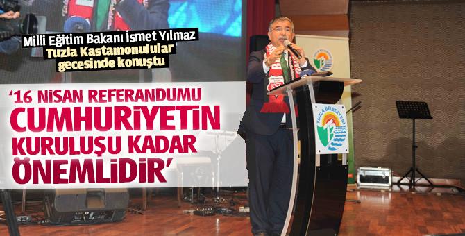 """""""16 Nisan referandumu Cumhuriyetin kuruluşu kadar önemlidir"""""""