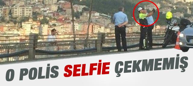 O polis selfie çekmemiş!