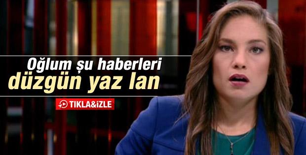 """CNN Türk, """"Oğlum Şu haberi düzgün yaz lan"""""""
