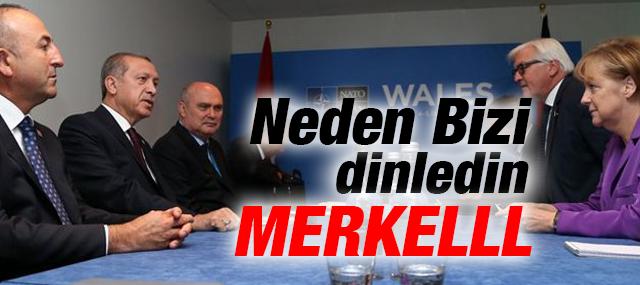 Cumhurbaşkanı Erdoğan, Bizi Neden Dinledin, Merkel