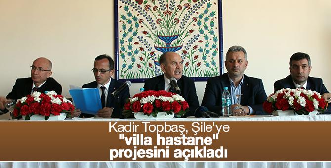 """Kadir Topbaş, Şile'ye """"villa hastane"""" projesini açıkladı"""