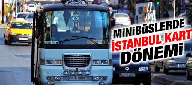 Minibüslere İstanbul kart dönemi 2016'da başlıyor